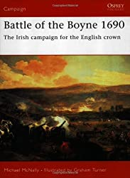 Battle of the Boyne 1690: The Irish Campaign for the English Crown by Michael McNally (10-Jul-2005) Paperback