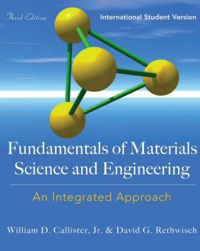 Fundamentals of Materials Science and Engineering: An Integrated Approach by William D. Callister (14-Apr-2008) Paperback