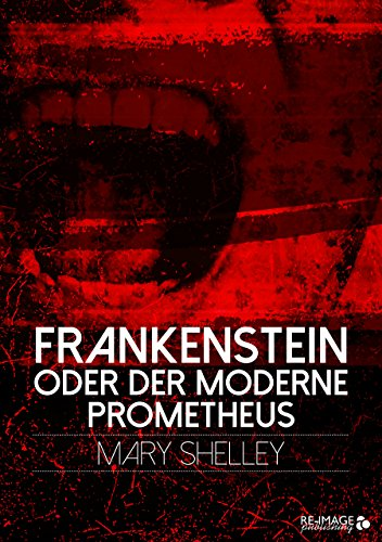 Frankenstein oder der moderne Prometheus (Re-Image Classics) (Shelley Frankenstein Norton)