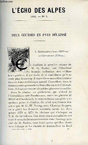 L'ECHO DES ALPES - PUBLICATION DES SECTIONS ROMANDES DU CLUB ALPIN SUISSE N°6 - DEUX COURSES EN PAYS DELAISSE PAR J. GALLET, ALPINISME ET SPORT PAR CH. DE LA HARPE, ENCORDONS-NOUS PAR P. SCHOEN