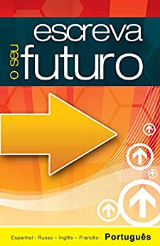 Escreva o seu futuro (Portuguese Edition)