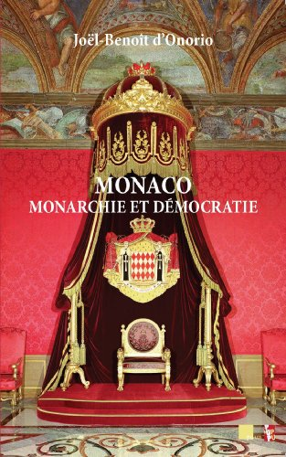 Monaco Monarchie et démocratie par Joël-Benoît D'ONORIO