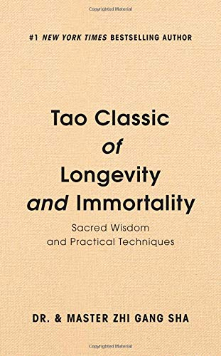 Tao Classic of Longevity and Immortality: Sacred Wisdom and Practical Techniques por Zhi Gang Sha