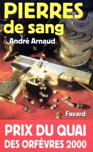 Pierres de sang : Prix du quai des orfèvres 2000 (Romanesque)