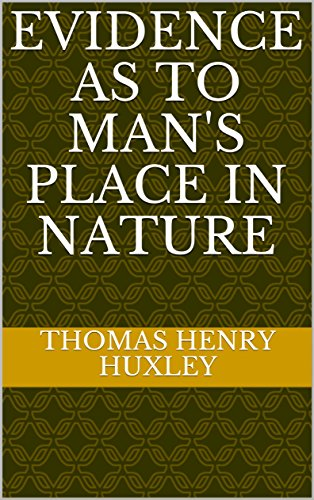 Evidence as to Man's Place in Nature (English Edition)