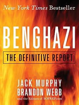 Benghazi: The Definitive Report by [Webb, Brandon, Murphy, Jack]