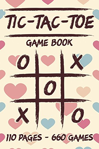 Tic-Tac-Toe Game Book: 110 Game Sheets - 660 Tic-Tac-Toe Blank Games - 6