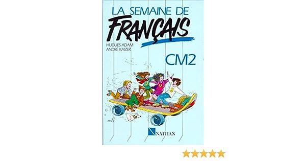 Amazon Fr La Semaine De Francais Cm2 Hugues Adam Andre
