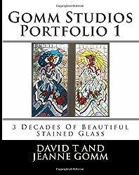 Gomm Studios Portfolio 1: 3 Decades Of Beautiful Stained Glass
