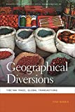 Geographical Diversions: Tibetan Trade, Global Transactions (Geographies of Justice and Social Transformation)