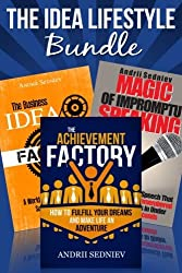 The Idea Lifestyle Bundle: An Effective System to Fulfill Dreams, Create Successful Business Ideas, and Become a World-Class Impromptu Speaker in Record Time by Andrii Sedniev (2014-05-19)