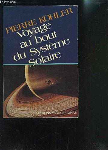 Voyage au bout du système solaire par Pierre Kohler (Broché)