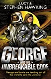 George and the Unbreakable Code (Georges Secret Key to the Universe, Band 4)