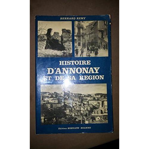 Histoire d'Annonay et de sa région (Histoire des villes de France)