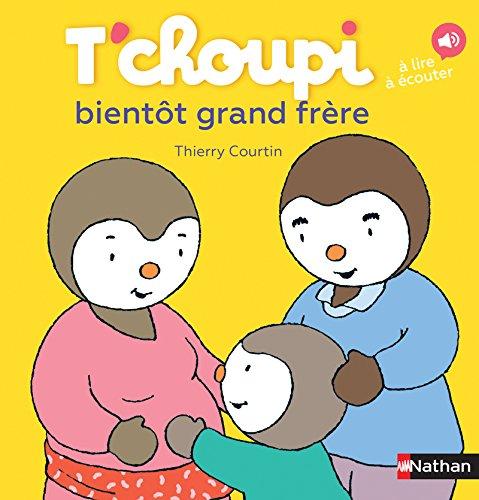T'choupi bientôt grand frère - Dès 2 ans (49) par Thierry Courtin