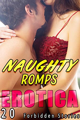 Naughty Romps… 20 Forbidden Stories!