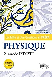Les 1001 Questions en Prépa Physique 2e Année PT/PT* Programme 2014
