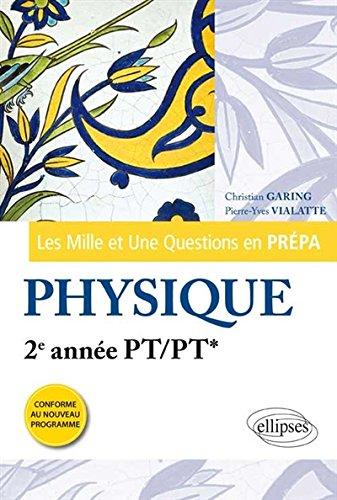 Les 1001 Questions en Prpa Physique 2e Anne PT/PT* Programme 2014