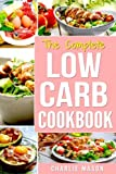 Low Carb Diet Recipes Cookbook: Easy Weight Loss With Delicious Simple Best Keto: Low Carb Snacks Food Cookbook Weight Loss Low Carb And Low Sugar ... low carb pasta low carb pancake mix w