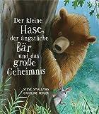 Der kleine Hase, der ängstliche Bär und das große Geheimnis