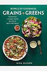 Bowls of Goodness: Grains + Greens Kindle Edition