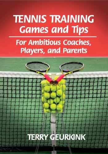 Tennis Training Games and Tips: For Ambitious Coaches, Players, and Parents Descargar PDF Gratis