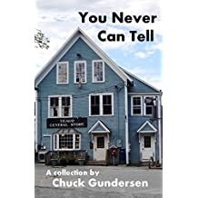 You Never Can Tell: A Collection of Tales, Fact, Fancy, Fiction and Philosophy (English Edition)