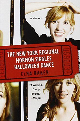 The New York Regional Mormon Singles Halloween Dance: A Memoir by Elna Baker - Halloween Mormon