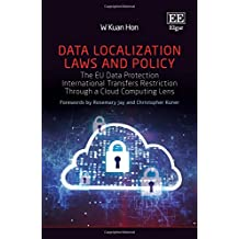 Data Localization Laws and Policy: The EU Data Protection International Transfers Restriction Through a Cloud Computing Lens