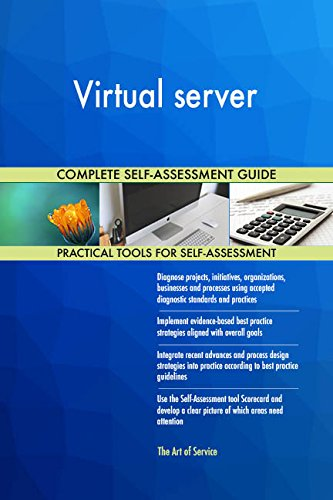 Virtual server All-Inclusive Self-Assessment - More than 720 Success Criteria, Instant Visual Insights, Comprehensive Spreadsheet Dashboard, Auto-Prioritized for Quick Results -