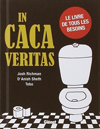 IN CACA VERITAS by JOSH RICHMAN