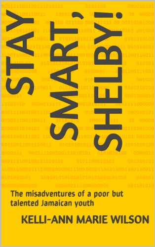stay-smart-shelby-the-misadventures-of-a-poor-but-talented-jamaican-youth-english-edition