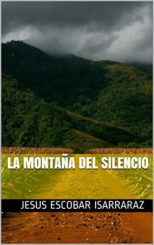 La montaña del silencio por Jesus Escobar Isarraraz