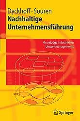 Nachhaltige Unternehmensführung: Grundzüge industriellen Umweltmanagements (Springer-Lehrbuch) (German Edition)