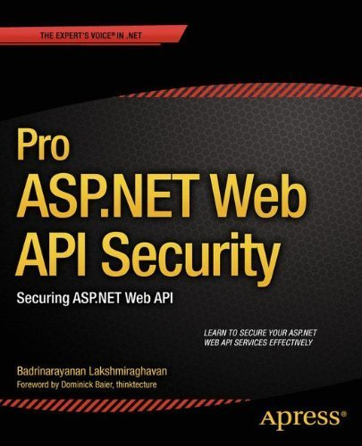 Pro ASP.NET Web API Security: Securing ASP.NET Web API (Professional Apress) by Lakshmiraghavan, Badrinarayanan ( 2013 )