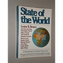 State of the World, 1991: A Worldwatch Institute Report on Progress Toward a Sustainable Society by Lester Russell Brown (1991-03-30)