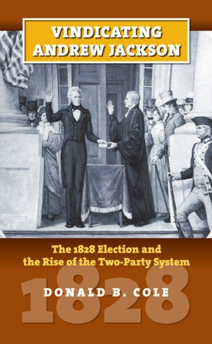 vindicating-andrew-jackson-the-1828-election-and-the-rise-of-the-two-party-system-american-president