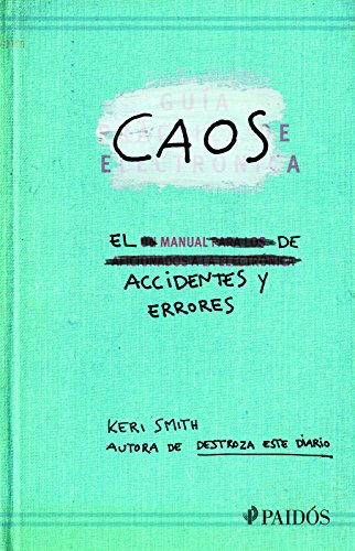 Caos: El Manual de Accidentes y Errores por Keri Smith