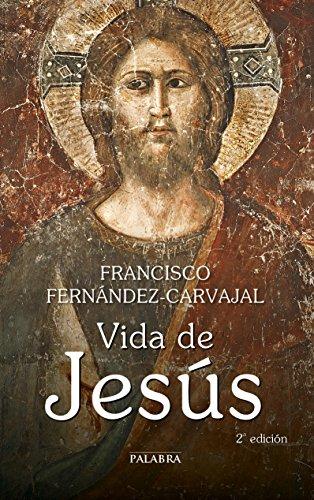 Vida de Jesús (Grandes obras) por Francisco Fernández-Carvajal
