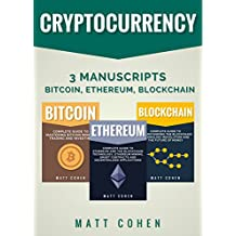 Cryptocurrency: 3 Manuscripts - Bitcoin, Ethereum, Blockchain (English Edition)