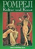 Pompeji. Kultur und Kunst. Oplontis - Herkulaneum - Stabiae - Alfonso de: Franciscis