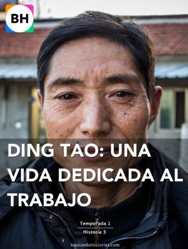Portada del libro Ding Tao: una vida dedicada al trabajo (Buscando Historias - China y Filipinas - Temporada 1 nº 3)