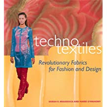 Techno Textiles: Revolutionary Fabrics for Fashion and Design