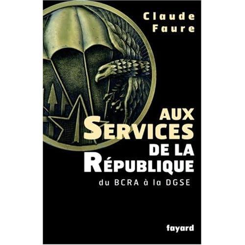 Aux services de la République : Du BCRA à la DGSE