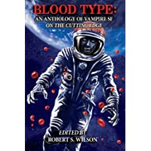 Blood Type: An Anthology of Vampire SF on the Cutting Edge