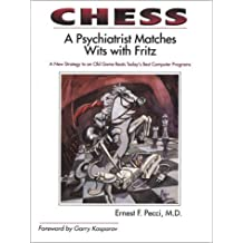 Chess: A Psychiatrist Matches Wits with Fritz by Ernest F. Pecci (2001-09-02)