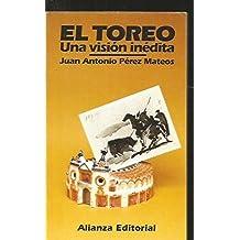El toreo/ Bullfighting: Una Vision Inedita/ an Unedited Vision