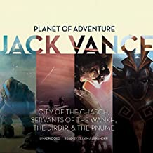 Planet of Adventure: City of the Chasch, Servants of the Wankh, the Dirdir & the Pnume