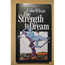 Strength To Dream by Colin Wilson (1982-03-01)