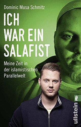 Ich war ein Salafist: Meine Zeit in der islamistischen Parallelwelt